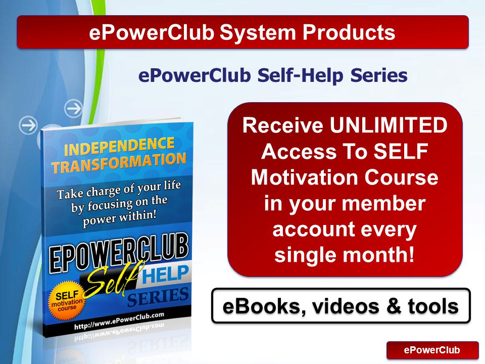 ePowerClub System Products ePowerClub Self-Help Series