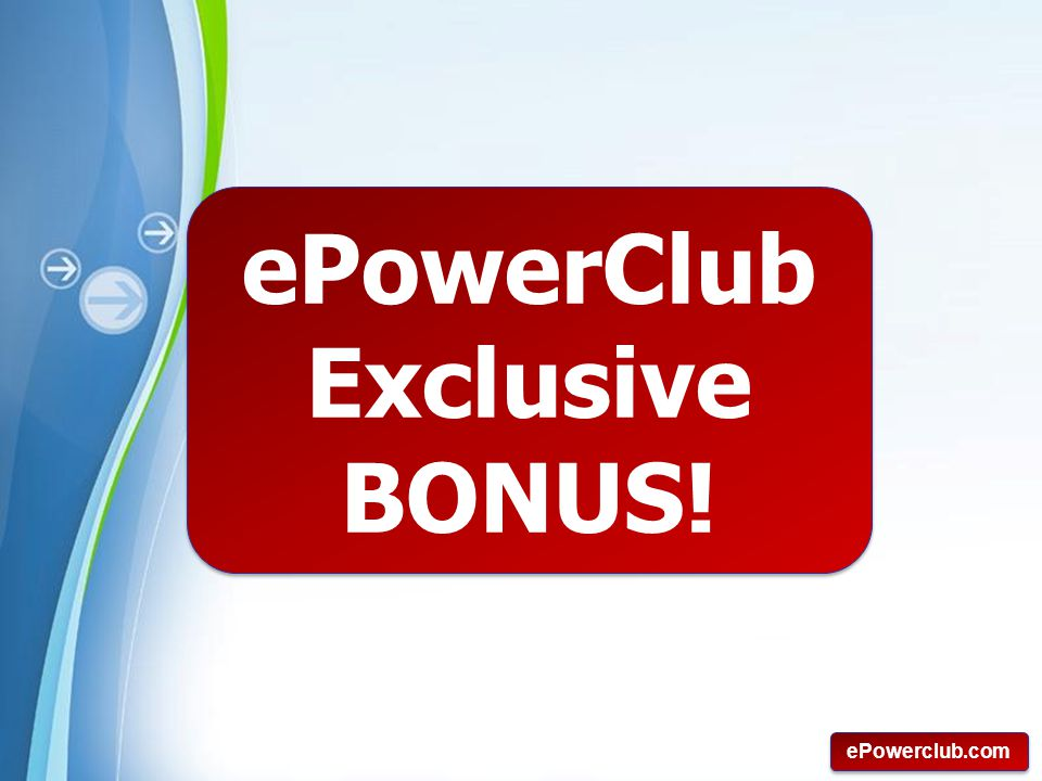 ePowerClub Exclusive BONUS!