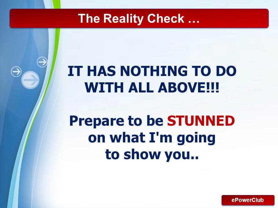 IT HAS NOTHING TO DO WITH ALL ABOVE!!! Prepare to be STUNNED