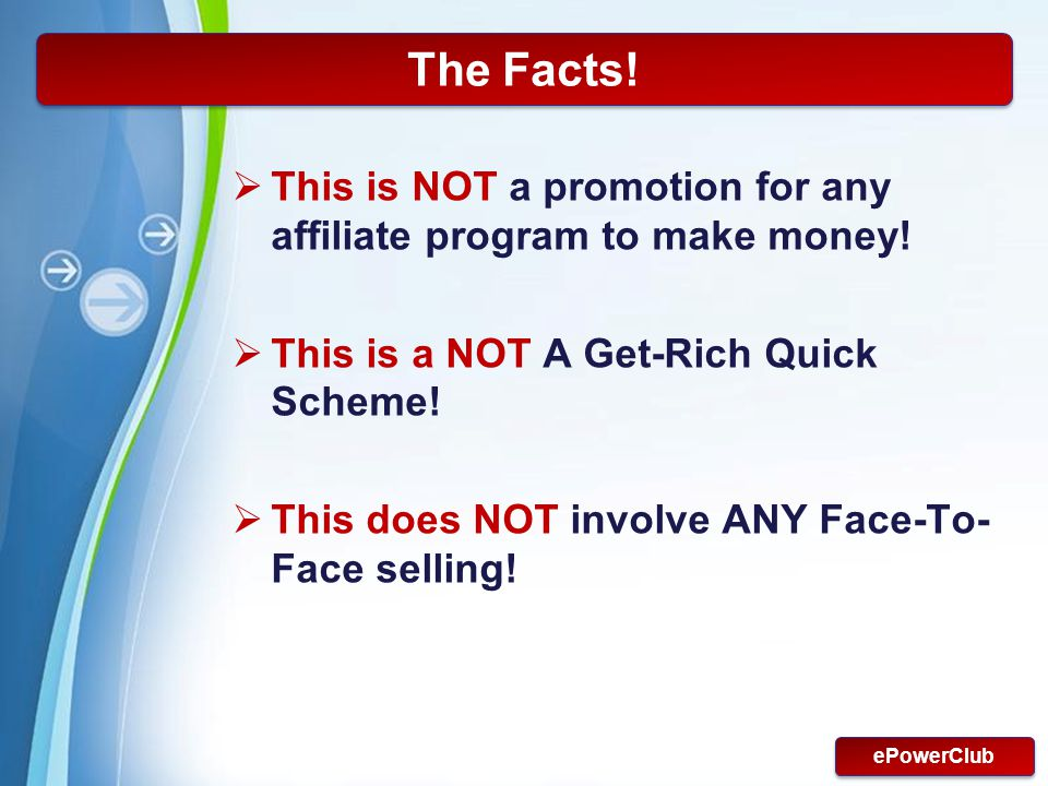 The Facts! This is NOT a promotion for any affiliate program to make money! This is a NOT A Get-Rich Quick Scheme!