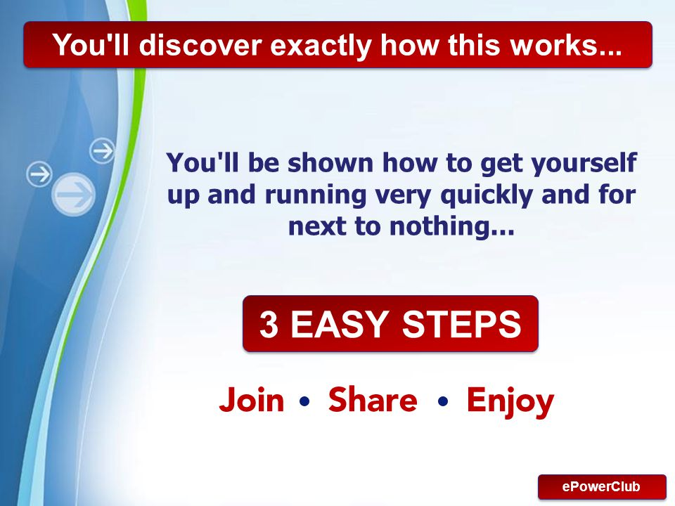 You ll discover exactly how this works...