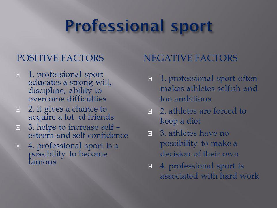Professional sport Positive factors Negative factors