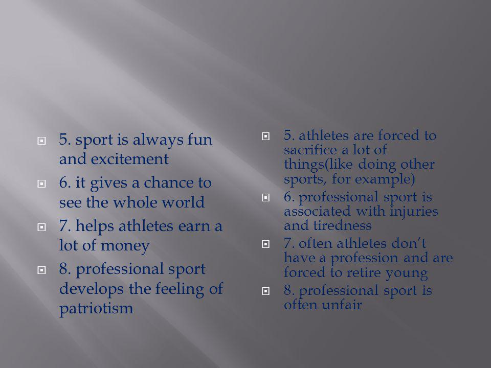 5. sport is always fun and excitement