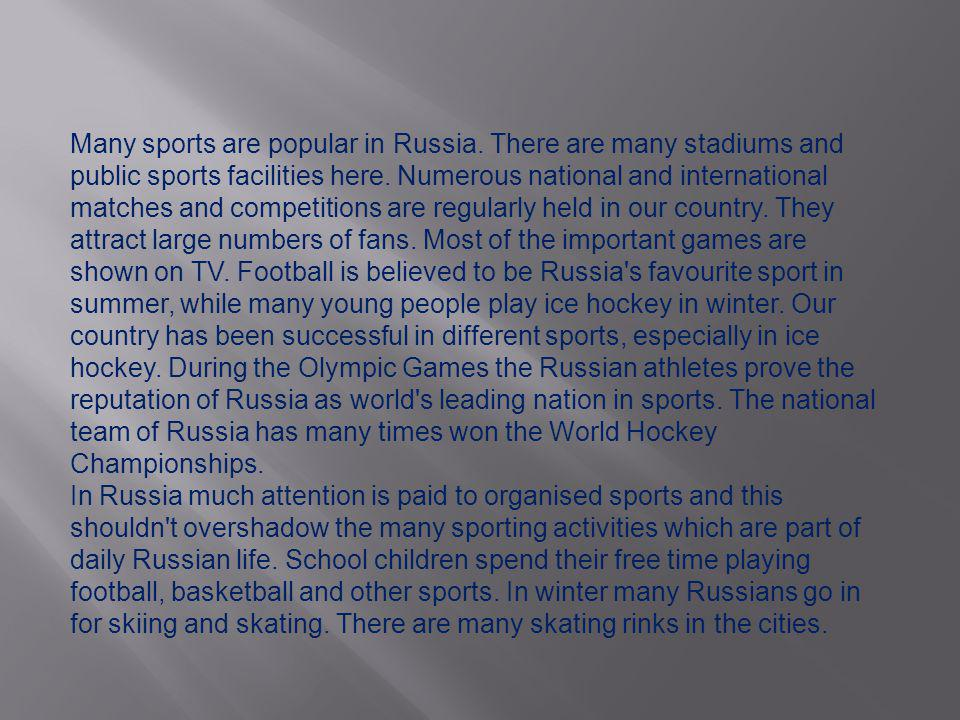 Many sports are popular in Russia