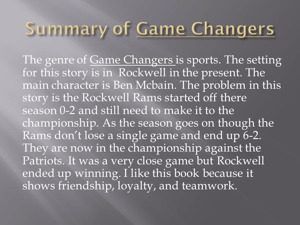 Summary of Game Changers