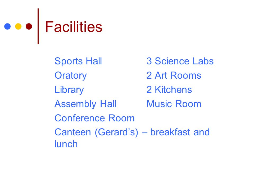 Facilities Sports Hall 3 Science Labs Oratory 2 Art Rooms