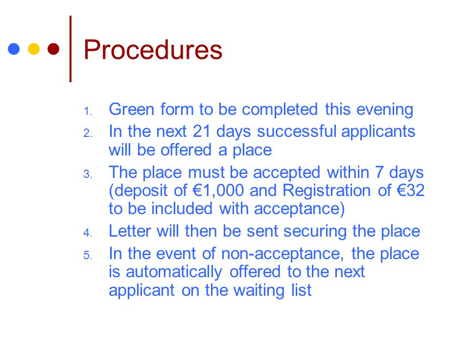 Procedures Green form to be completed this evening