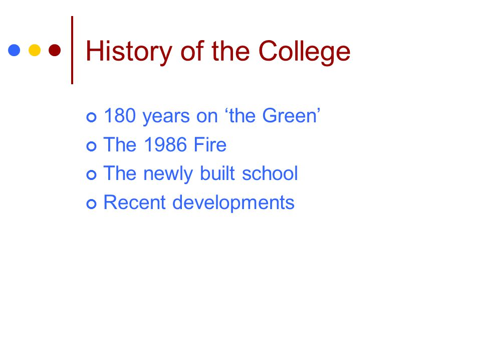 History of the College 180 years on 'the Green' The 1986 Fire
