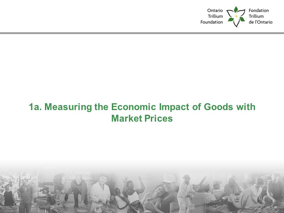 1a. Measuring the Economic Impact of Goods with Market Prices
