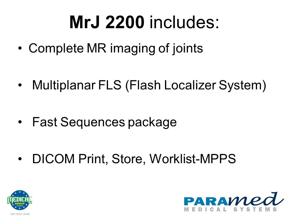 MrJ 2200 includes: Complete MR imaging of joints