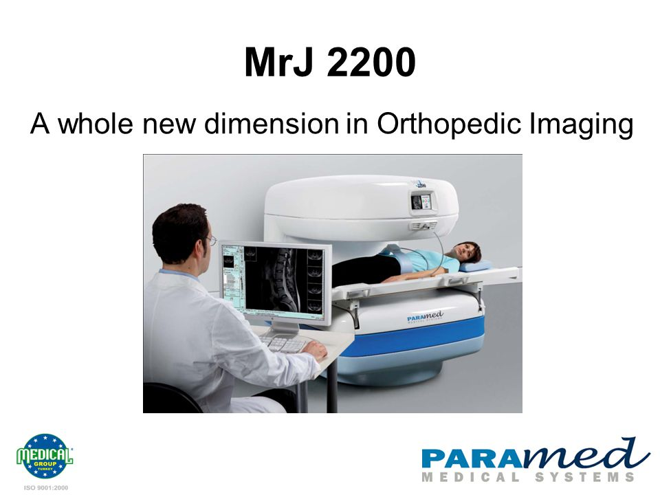 MrJ 2200 A whole new dimension in Orthopedic Imaging