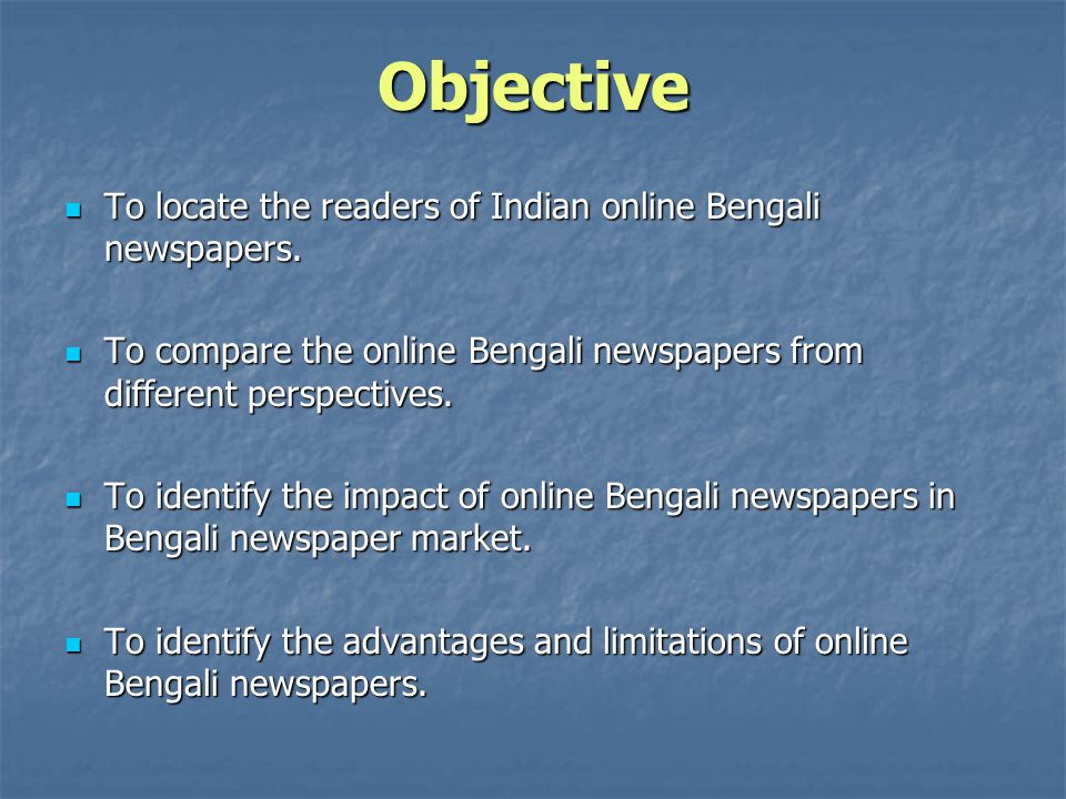 Objective To locate the readers of Indian online Bengali newspapers.