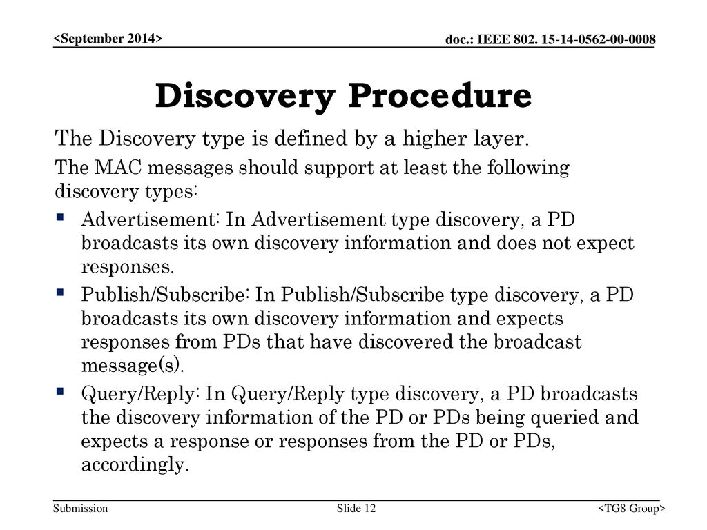 Discovery Procedure The Discovery type is defined by a higher layer.