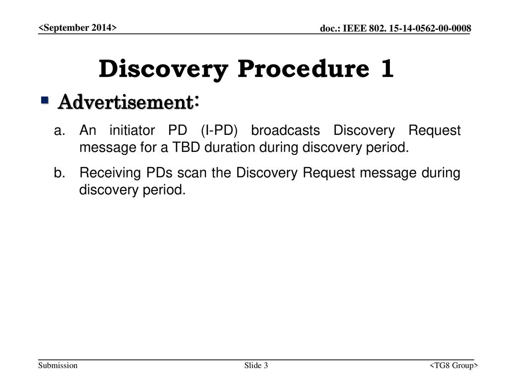 Discovery Procedure 1 Advertisement: