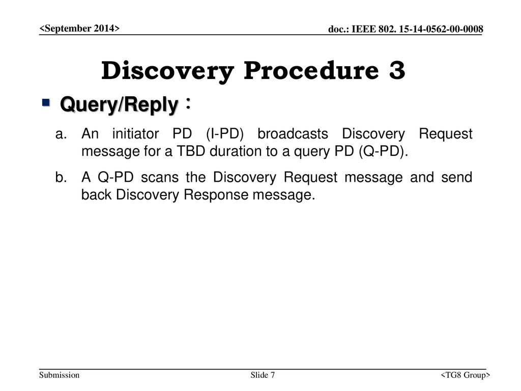 Discovery Procedure 3 Query/Reply :