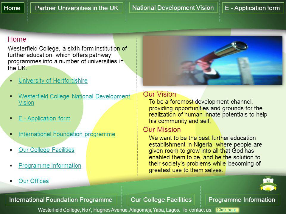 Home Our Vision Our Mission Home Partner Universities in the UK