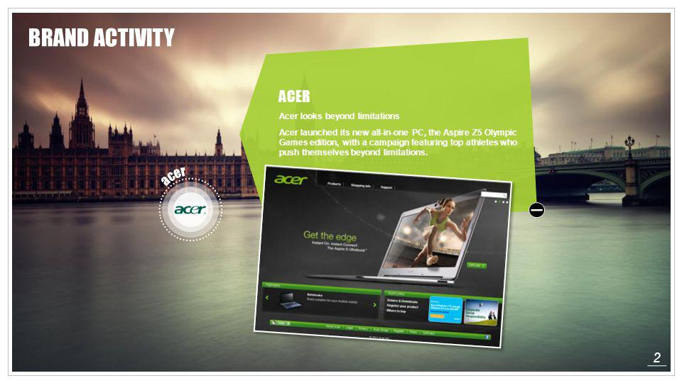 BRAND ACTIVITY ACER acer 2 Acer looks beyond limitations