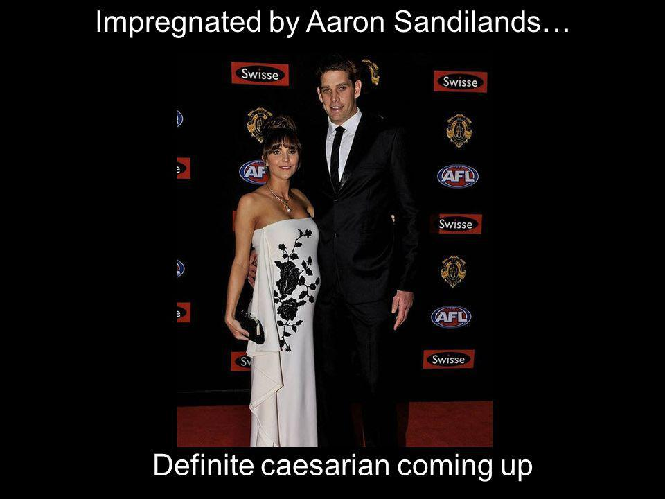 Impregnated by Aaron Sandilands…
