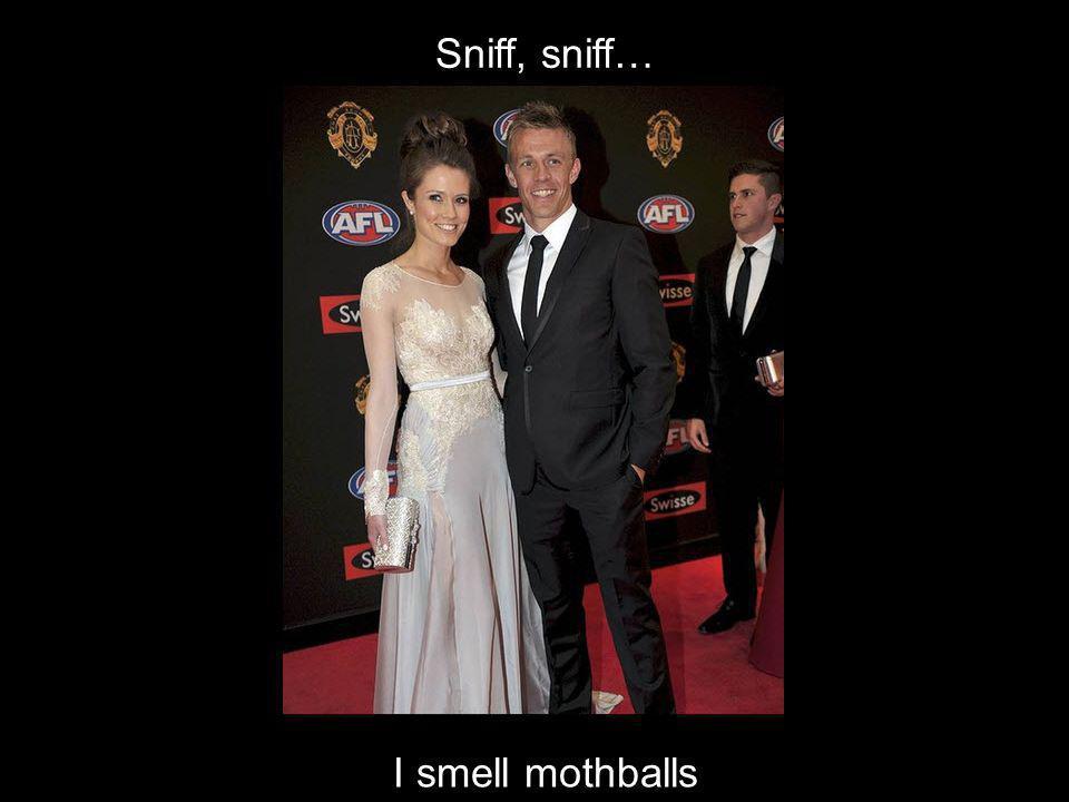 Sniff, sniff… I smell mothballs