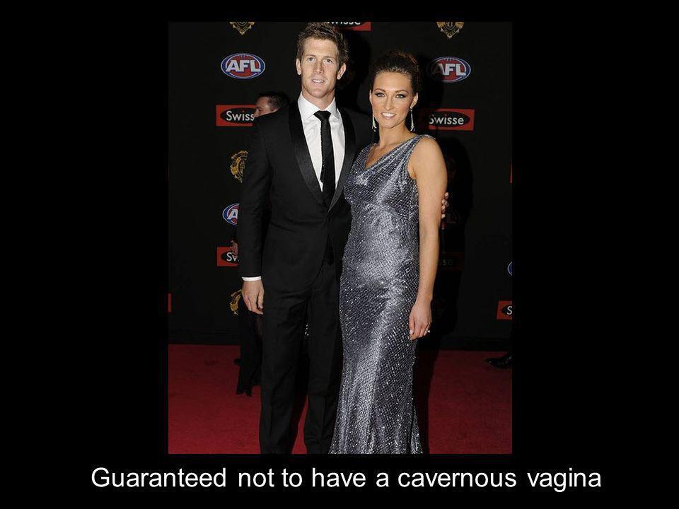 Guaranteed not to have a cavernous vagina