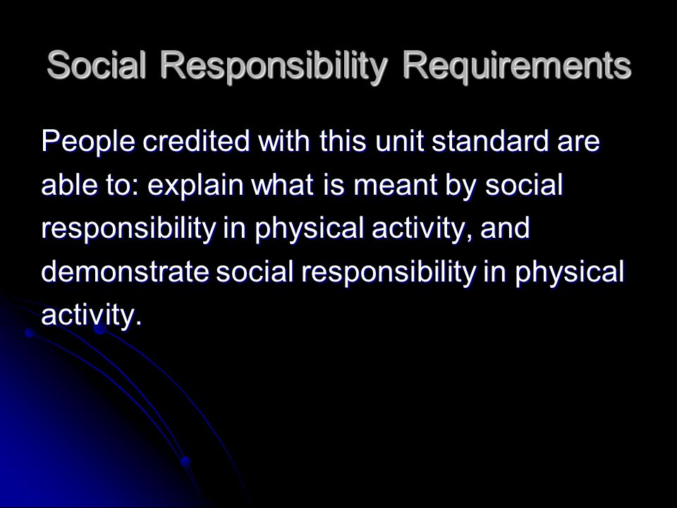 Social Responsibility Requirements