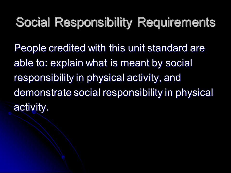 Social Responsibility Requirements