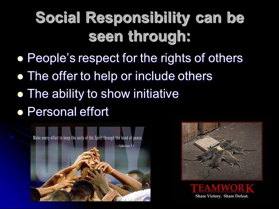 Social Responsibility can be seen through: