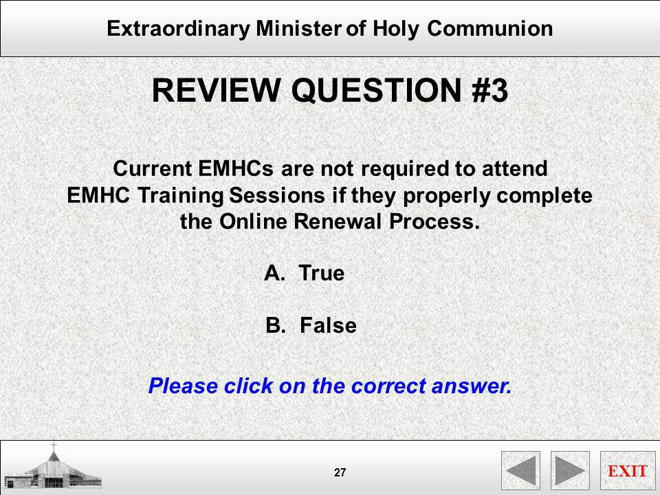 REVIEW QUESTION #3 Current EMHCs are not required to attend