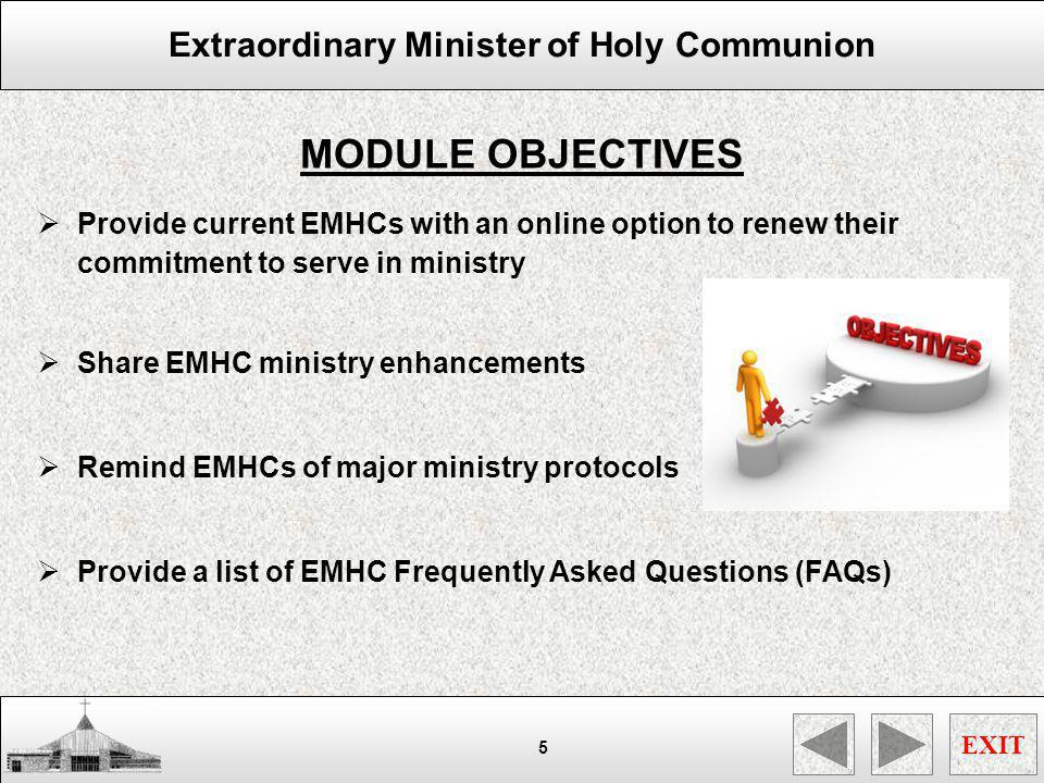 MODULE OBJECTIVES Provide current EMHCs with an online option to renew their commitment to serve in ministry.