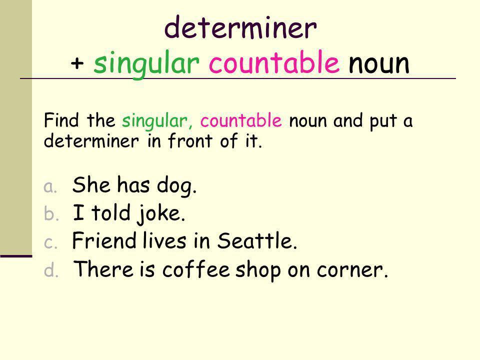 determiner + singular countable noun