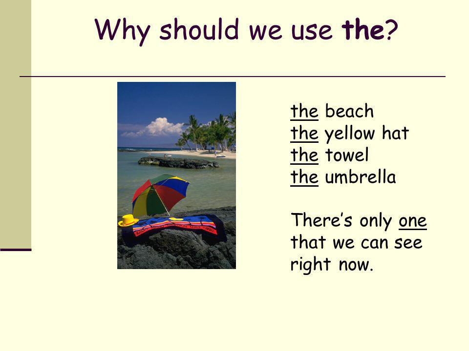 Why should we use the the beach the yellow hat the towel the umbrella
