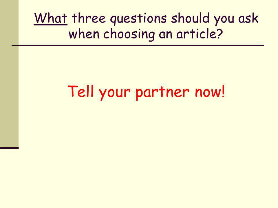 What three questions should you ask when choosing an article