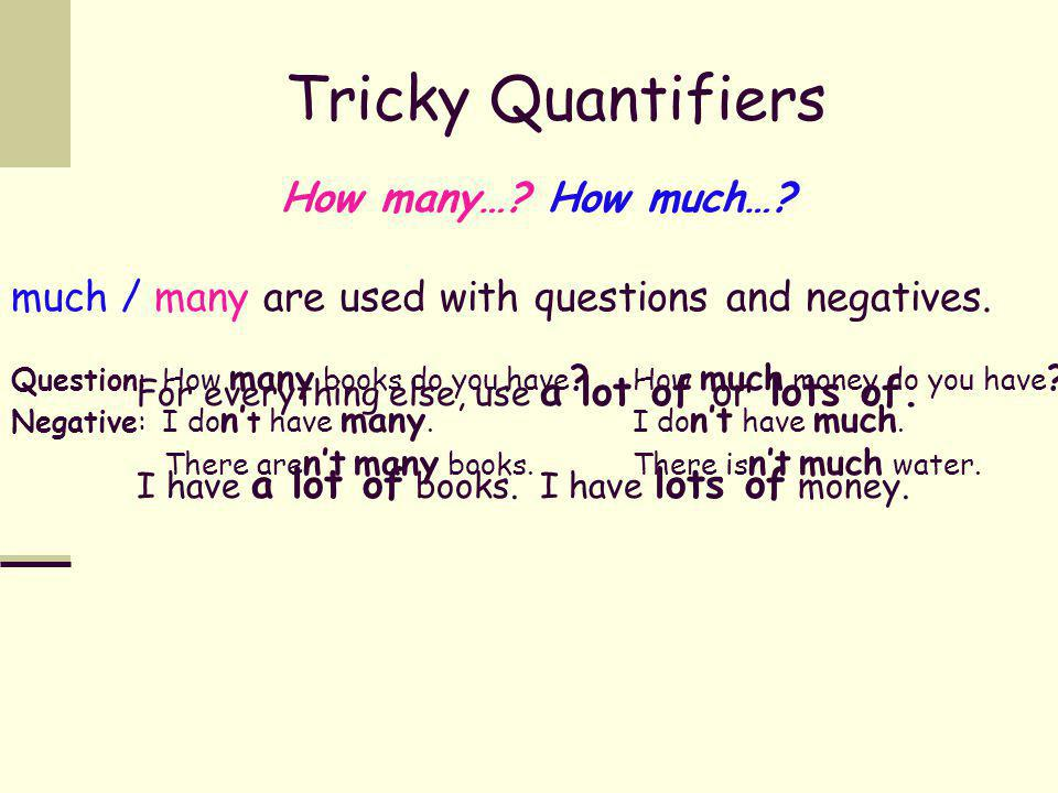Tricky Quantifiers How many… How much…