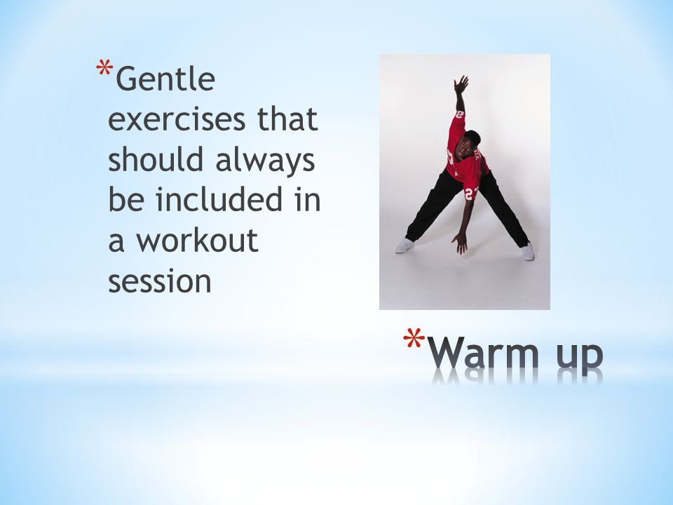 Gentle exercises that should always be included in a workout session