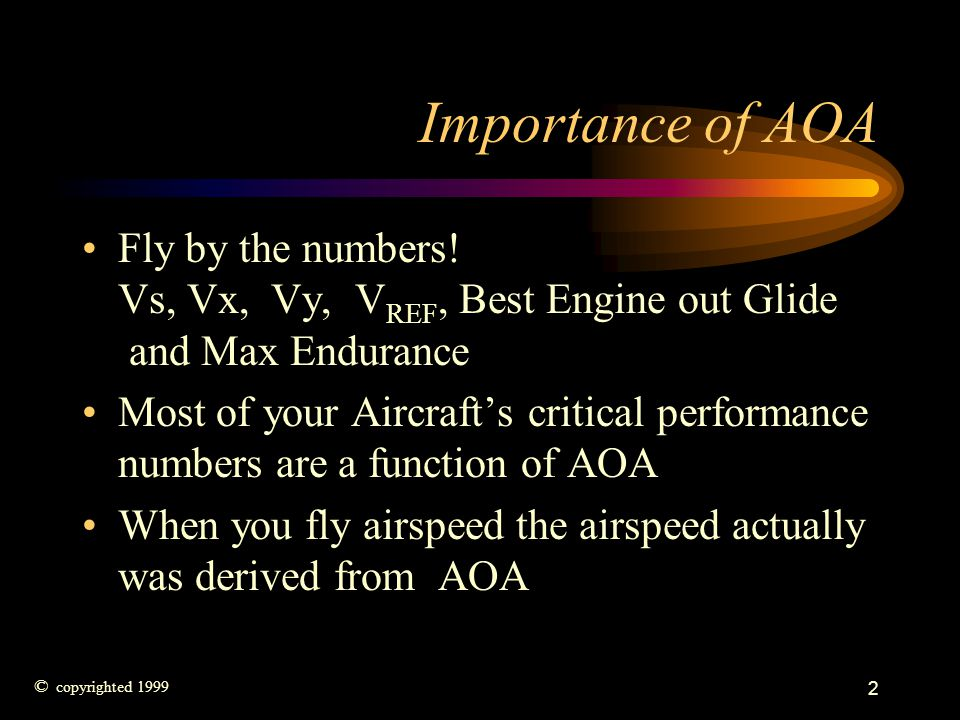 Importance of AOA Fly by the numbers! Vs, Vx, Vy, VREF, Best Engine out Glide and Max Endurance.