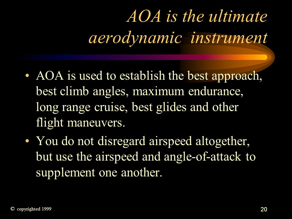 AOA is the ultimate aerodynamic instrument