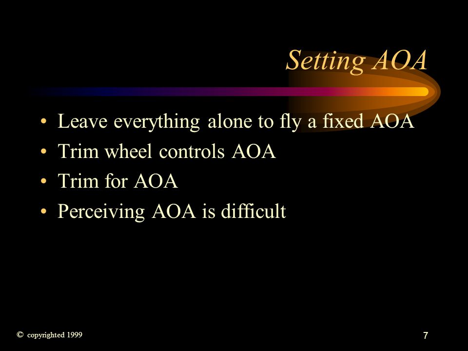 Setting AOA Leave everything alone to fly a fixed AOA
