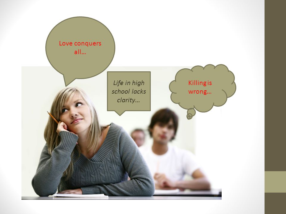 Life in high school lacks clarity…