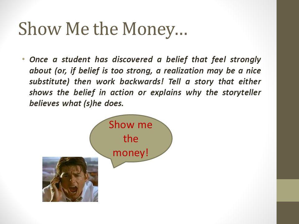Show Me the Money… Show me the money!