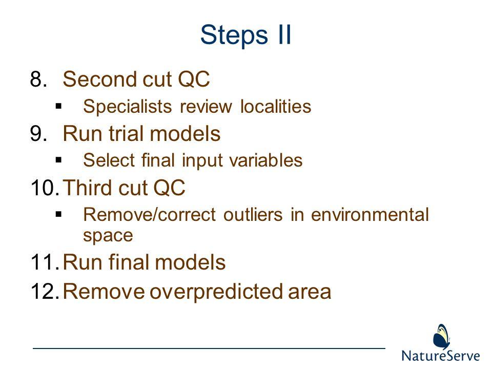 Steps II Second cut QC Run trial models Third cut QC Run final models