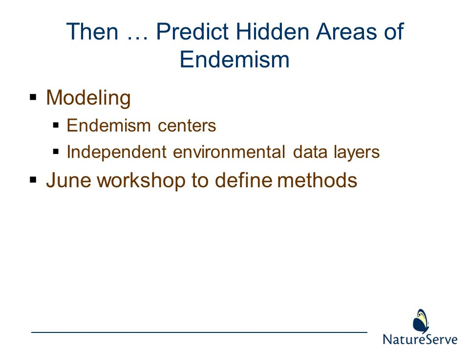 Then … Predict Hidden Areas of Endemism
