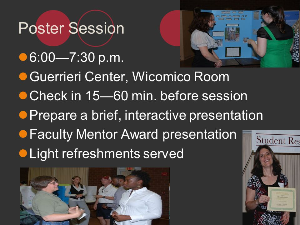 Poster Session 6:00—7:30 p.m. Guerrieri Center, Wicomico Room