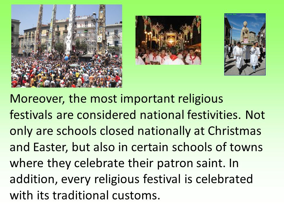 Moreover, the most important religious festivals are considered national festivities.