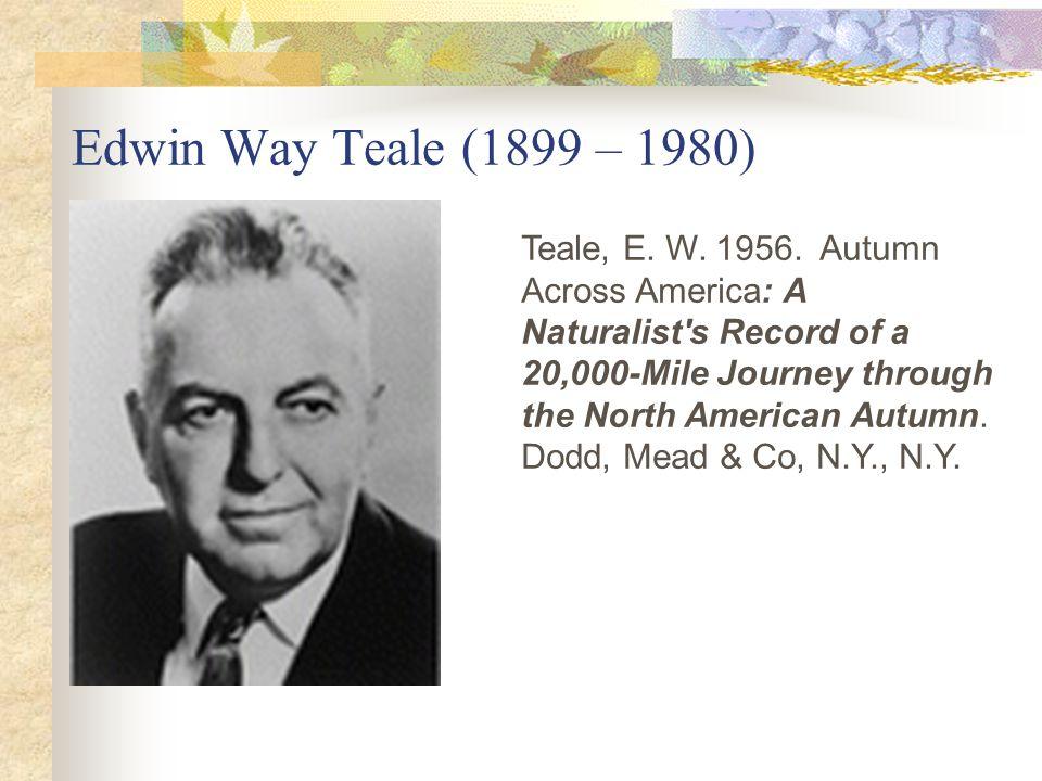 Edwin Way Teale (1899 – 1980)