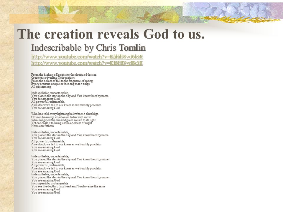 The creation reveals God to us.