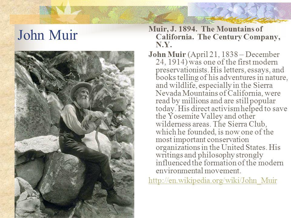 John Muir Muir, J. 1894. The Mountains of California. The Century Company, N.Y.