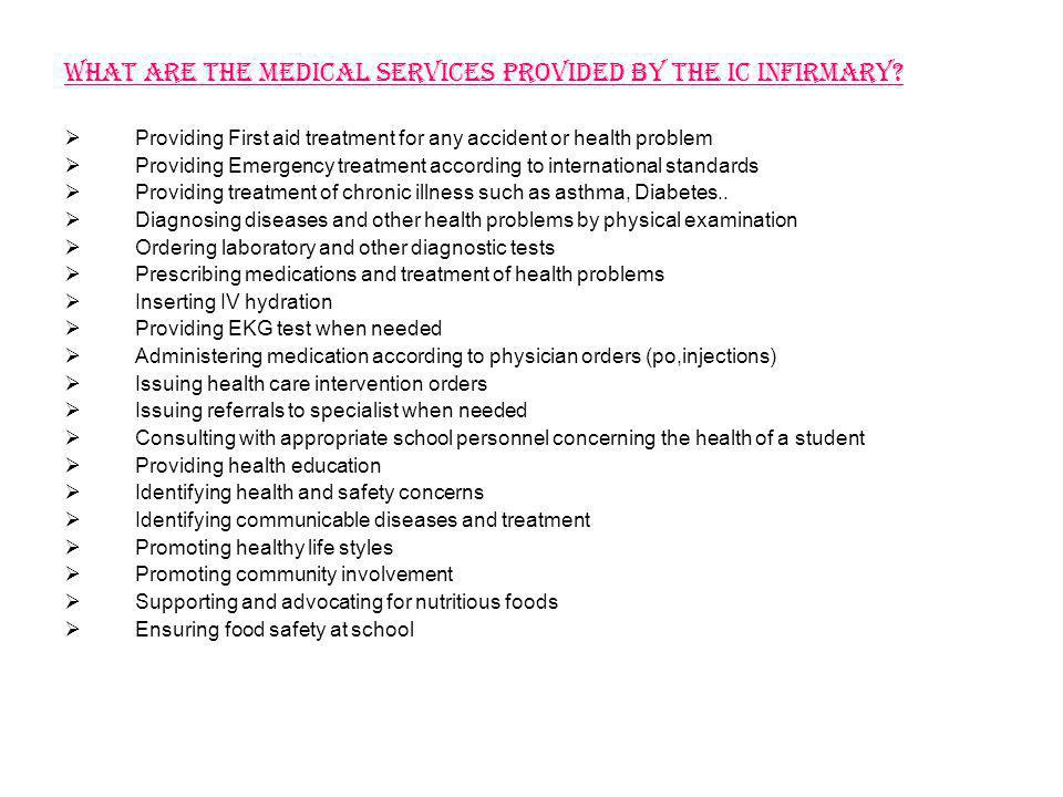 What are the medical services provided by the IC Infirmary