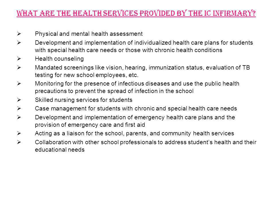 What are the health services provided by the IC Infirmary