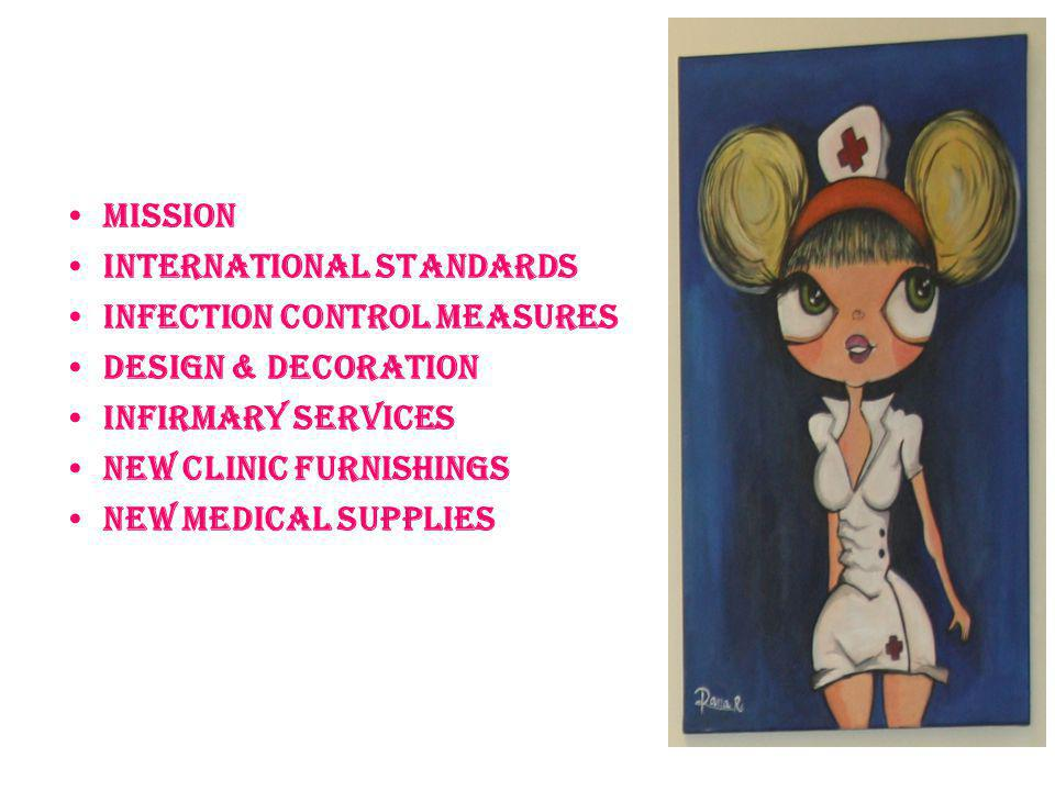 Mission International STANDARDS. Infection Control measures. Design & DECORATION. Infirmary services.