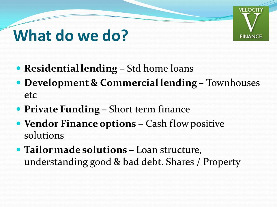 What do we do Residential lending – Std home loans